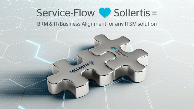 Sollertis and Service-Flow Alliance brings Business Relationship Management (BRM) and IT Business Alignment to all ITSM platforms